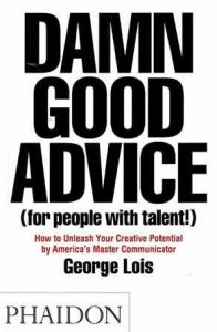 Damn good advice (for people with talent!).