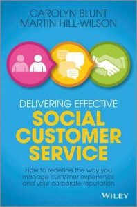 "Delivering Effective Social Customer Service: How to Redefine the Way You Manage Customer Experience and ""Your Corporate Reputation."""