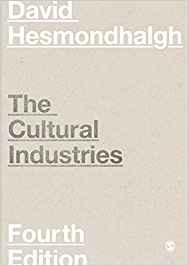Cultural Industries, The.  Fourth Edition.