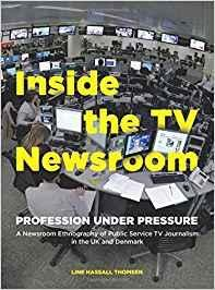 Inside the TV Newsroom. profession Under Pressure.