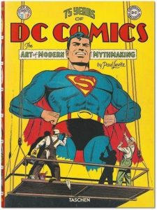 75 Years of DC Comics. El arte de crear mitos modernos.