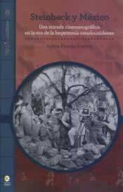 Steinbeck y Mexico. Una mirada cinematográfica en la era de la hegemonía estadounidense.