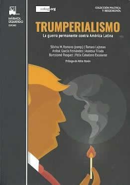 Trumperialismo. La guerra permanente contra América Latina.