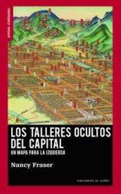 Talleres ocultos del capital, Los. Un mapa para la izquiera.