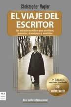 Viaje del escritor, El.  Las estructuras míticas para escritores, guionistas, dramaturgos y novelistas.