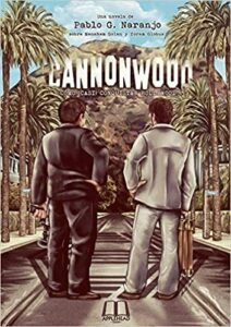 CANNONWOOD. Cómo (casi) conquistar Hollywood.