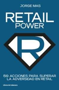 Retail Power. 50 acciones para superar la adversidad en retail