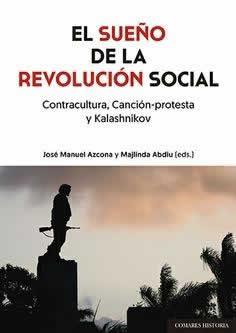 Sueño de la revolución social, El. Contracultura, canción-protesta y Kalashnikov