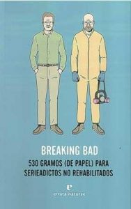 Breaking Bad. 530 gramos (de papel) para serieadictos no rehabilitados.