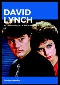 David Lynch. El onirismo de la modernidad