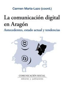 Comunicación digital en Aragón. Antecedentes, estado actual y tendencias