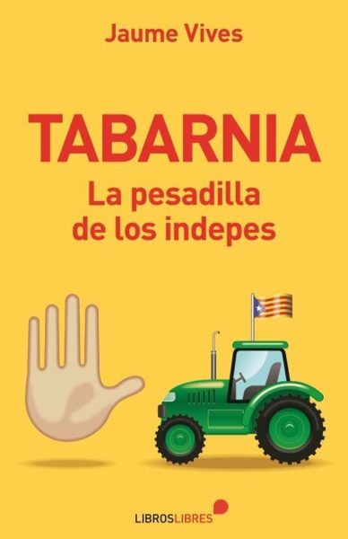 Tabarnia. La pesadilla de los indepes.