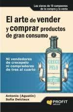 """El arte de vender y comprar productos de gran consumo. Ni vendedores de crecepelo ni compradores de tres """"al cuarto."""""""