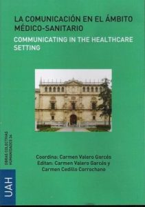 "Comunicación en el ámbito médico-sanitario, La. ""Communicating in the healthcare setting"""