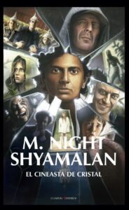 M. Night Shyamalan. El cineasta de cristal.