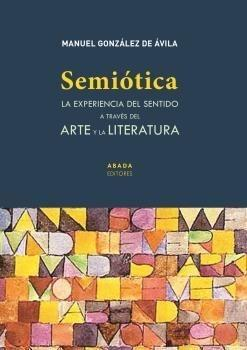 Semiótica. la experiencia del sentido a través del arte y la literatura.