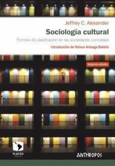 Sociología cultural. Formas de clasificación en las sociedades complejas.