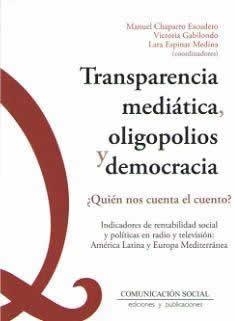 Transparencia mediática, oligopolios y democracia. ¿Quién nos cuenta el cuento?.