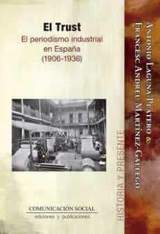Trust, El. El periodismo industrial en España (1906-1936)