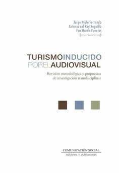 Turismo inducido por el audiovisual.Revisión metodológica y propuestas de investigación interdisciplinar