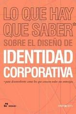 """Lo que hay que saber sobre el diseño de identidad corporativa. Para desenvolverte como los que conocen """"todos sus entresijos."""""""