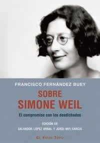 Sobre Simone Weil. El compromiso con los desdichados.