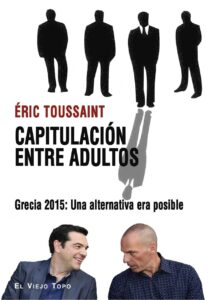 Capitulación entre adultos. Grecia 2015: Una alternativa era posible.