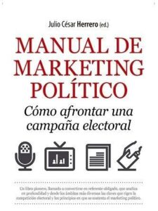 Manual de marketing político. Cómo afrontar una campaña electoral.