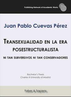 Transexualidad en la era posestructuralista. Ni tan subversivos ni tan conservadores.