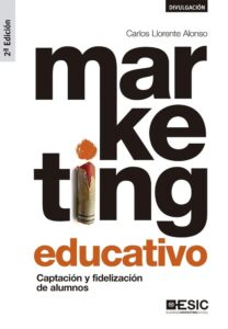 Marketing educativo. Captación y fidelización de alumnos, 2ª edición