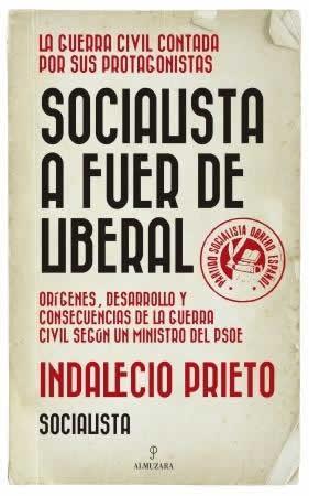 Socialista a fuer de liberal. Orígenes, desarrollo y consecuencias de la guerra civil española