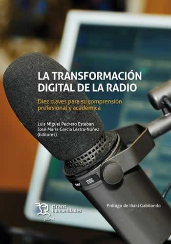 Transformación digital de la radio. Diez claves para su comprensión profesional y académica.