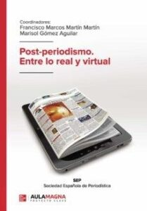 Post-periodismo. Entre lo real y lo virtual