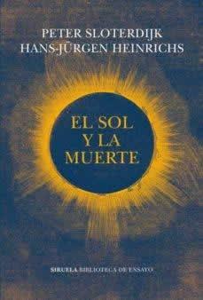 Sol y la muerte, El. Investigaciones dialógicas.