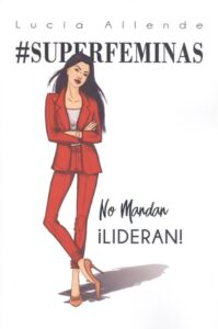 #Superfeminas. No mandan ¡lideran!