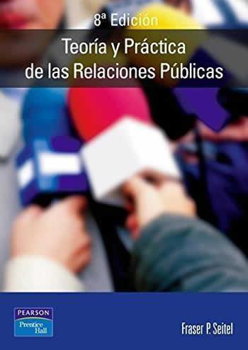 Teoría y práctica de las relaciones públicas. 8ª Edición.