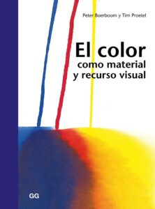 Color como material y recurso visual, El.