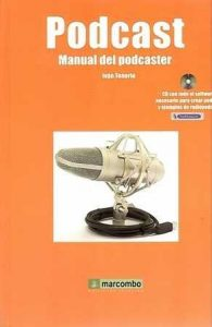 Podcast. Manual del podcaster.