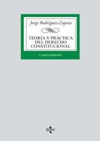 Teoría y práctica del Derecho Constitucional. 4ª Ed.