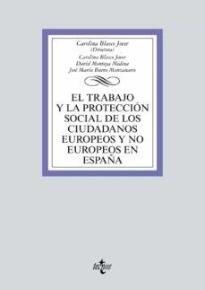 Trabajo y la protección social de los ciudadanos europeos y no europeos en España, El.