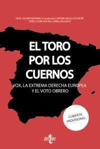 Toro por los cuernos: VOX la extrema derecha europea y el voto obrero, El