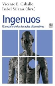 Ingenuos. El engaño de las terapias alternativas