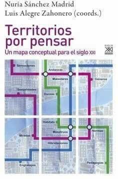 Territorios por pensar. Un mapa conceptual para el siglo XXI
