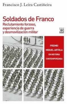 Soldados de Franco. Reclutamiento forzoso, experiencia de guerra y desmovilización militar.