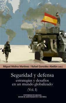 Seguridad y defensa. Volumen 1. Estrategias y desafíos en el mundo globalizado.