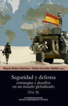 Seguridad y defensa. Volumen 2. Estrategias y desafíos en un mundo globalizado.