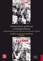 Transiciones políticas contemporáneas. Singularidades nacionales de un fenómeno global.