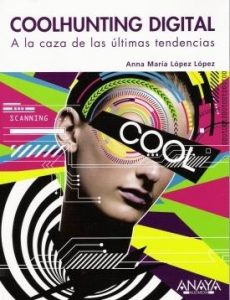 Coolhunting digital. A la caza de las últimas tendencias.