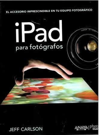 iPad para fotógrafos. El accesorio imprescindible en tu equipo fotográfico.