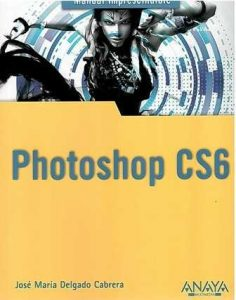 Photoshop CS6. Manual imprescindible.